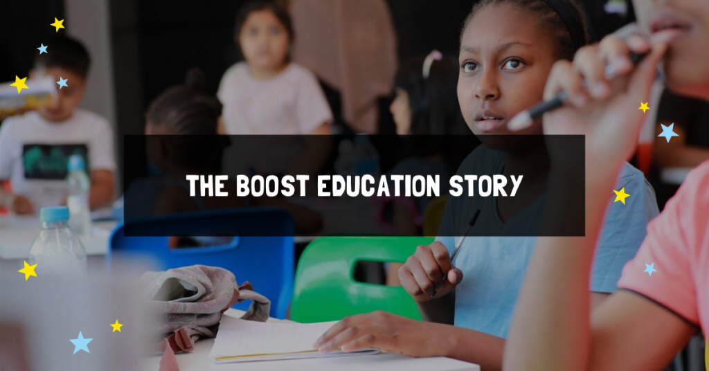 The Boost Education Story