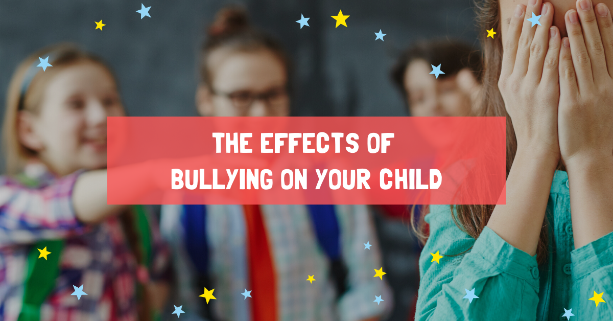 The effects of bullying on your child