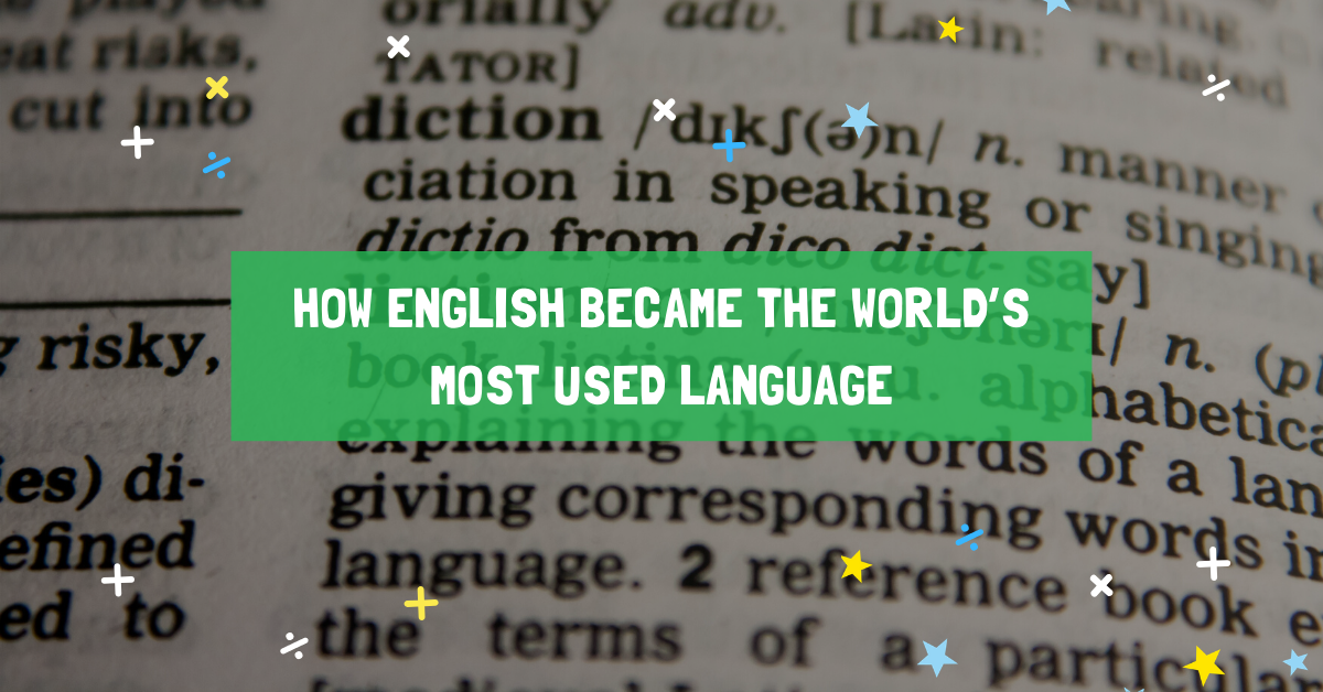 How English became the world's most used language