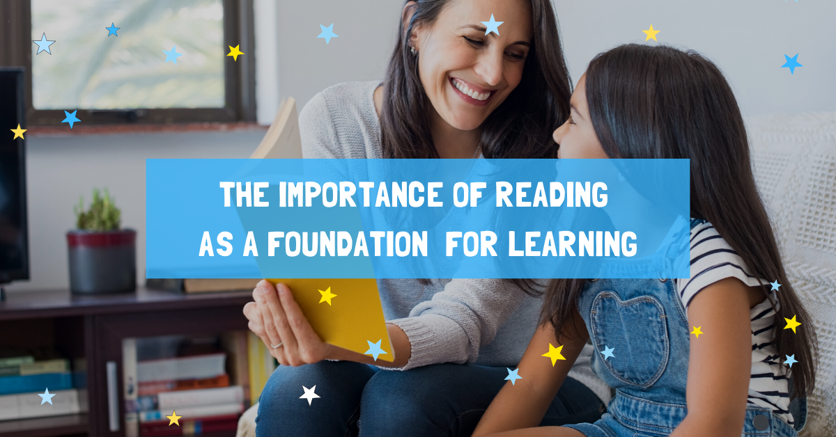 The Importance of Reading as a Foundation for Learning Excellence