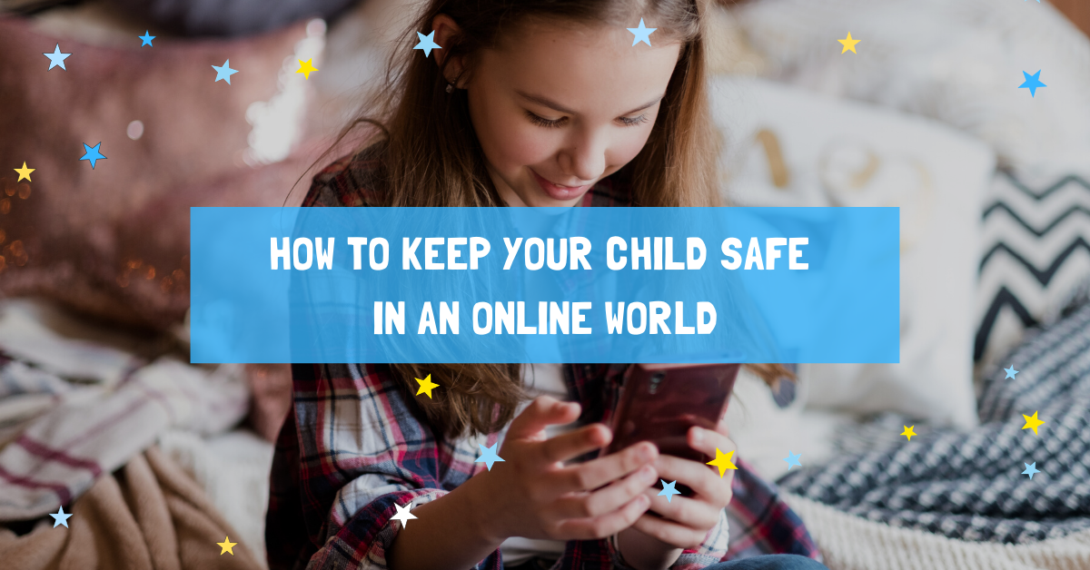 How to keep your child safe in an online world