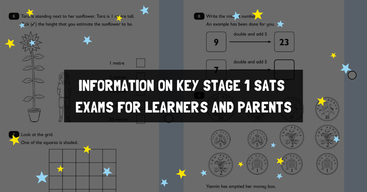 Information on Key Stage 1 SATS Exams for Learners and Parents
