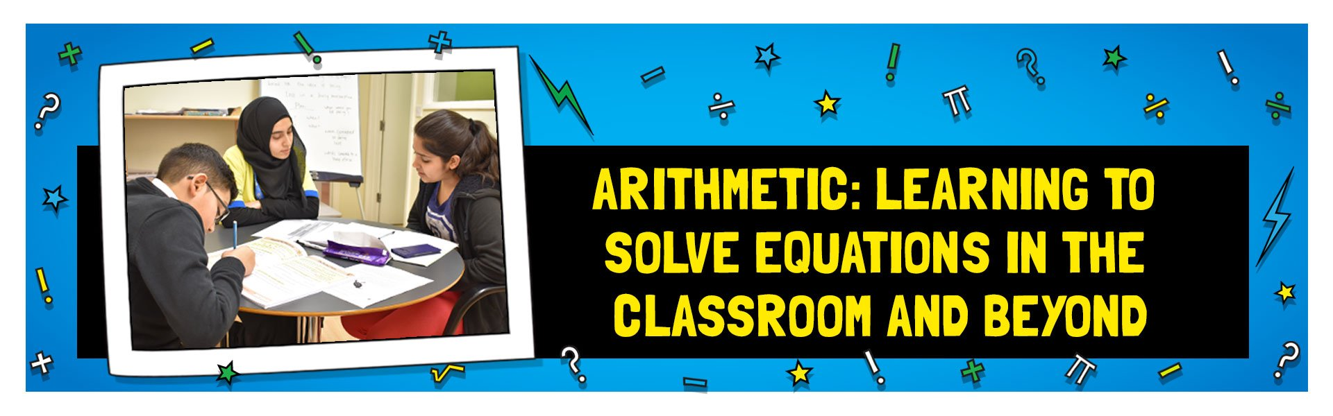 Arithmetic: Learning to Solve Equations in the Classroom and Beyond