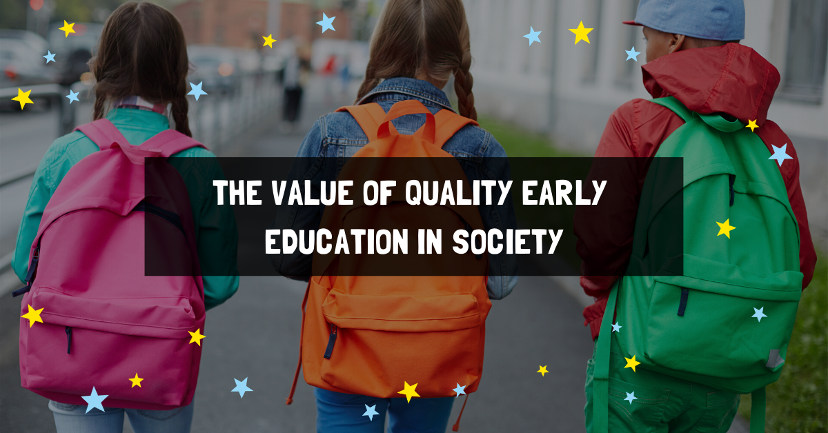 The value of quality early education in society