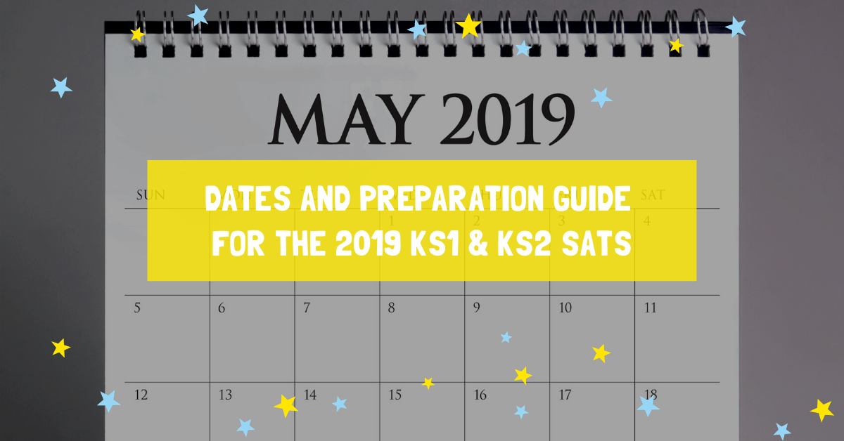 Dates and preparation guide for the 2019 KS1 & KS2 SATs
