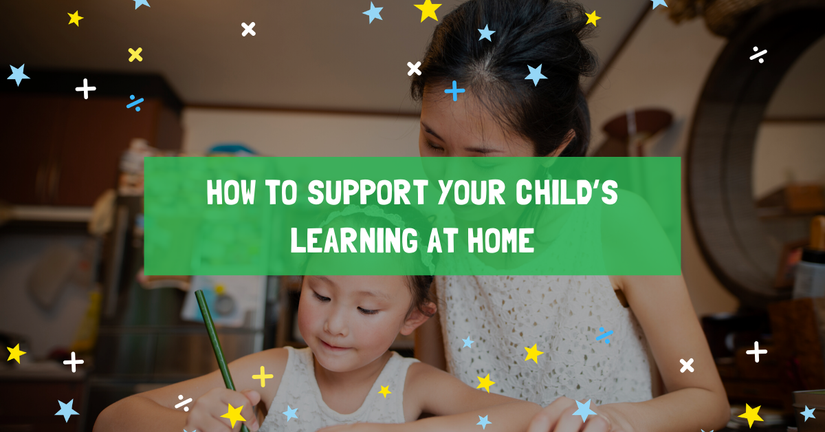 How to Support Your Child's Learning at Home