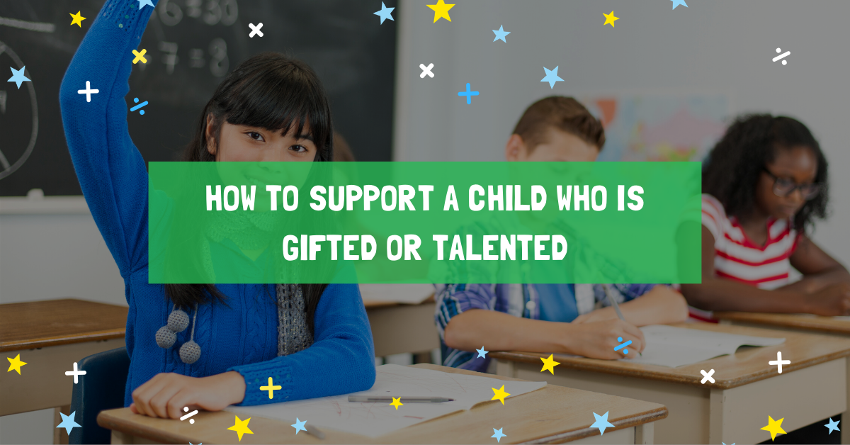 How to support a child who is gifted or talented