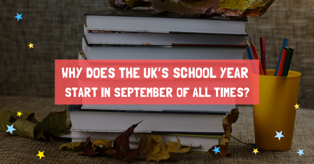 Why Does the UK's School Year Start In September Of All Times?